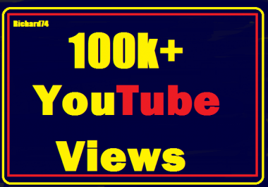 100k+ Youtube views+ 1000 Likes very fast Instant start 24-36 hours complete