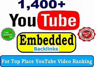 Create 1,400+ Strong Verified Embedded Backlinks To Your YouTube Video For More Views and Quick Ranking