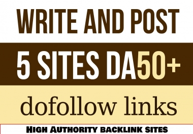 Write and Guest Post Articles on 5 High Dofollow Websites with DA 50+