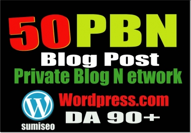 Permanent 50 PBN BLOG POST (WordPress) 90 High DA for excellent website and youtube seo