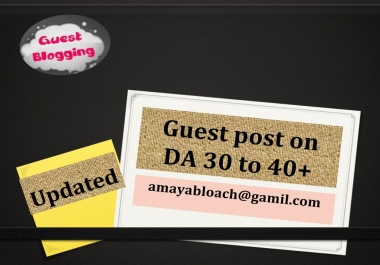 Guest post service on my updated DA 30 to 40+ blogs