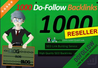 Reseller offer - 1000 Do-Follow High Quality Backlinks