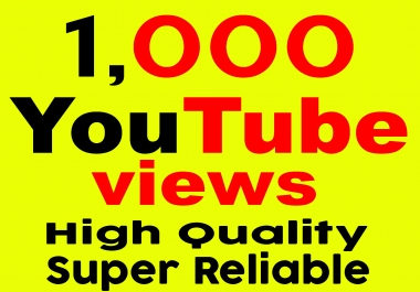 Fast 1000+ YouTube Views Super Reliable, High Quality and Bonus Likes