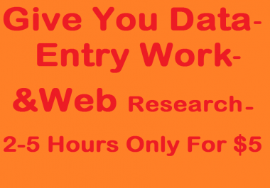 Give You Data Entry And Web Research 2-5 Hours