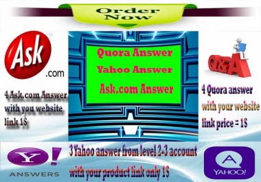 1 Yahoo Answer+ 2 Quora Answers +  2 Ask.com Answer with your Keyword