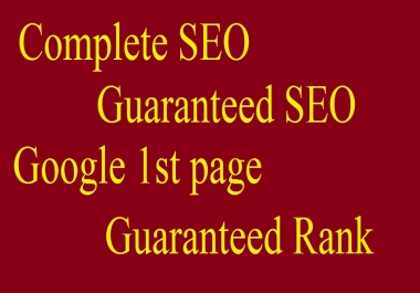 Money back Guaranteed google 1st page rank (Complete SEO)