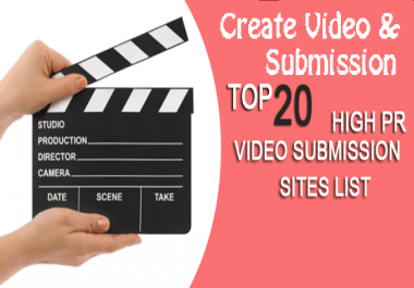 Do Video Creation And Video Submission On 20 High PR Sites