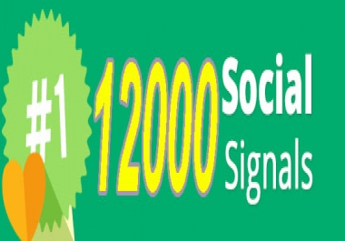Make Permanent  ultra power 12000 Social Signals to boost Rankings Fast