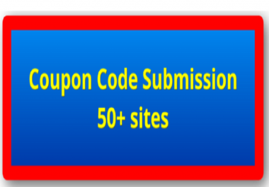 Submit Your Coupon Code To 55 Coupon Sites