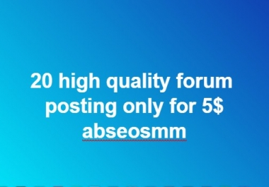 20 high quality  forum posting only for 5$