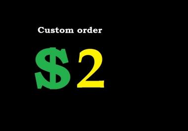 Custom Job: As Per Buyer
