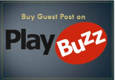 Write And Publish A Guest Post On playbuzz. Com