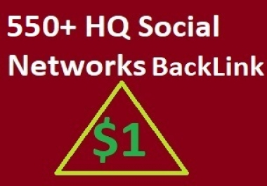 submit your url 550+ HQ social networks profiles and rank higher on search engines