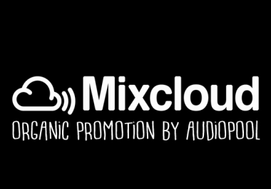 Organic Mixcloud Promotion - Get Likes, Reposts, Plays and Playtime
