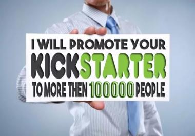 Promote Kickstarter crowdfunding campaign to 100K people