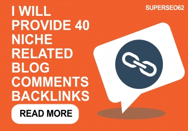 Provide 40 Niche Related Blog Comment On High Quality