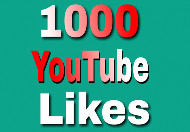 Guaranteed 1,000+YouTube Video Likes non drop 12/24 hours in complete