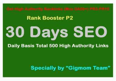 Rank Booster P2 - 30 Days SEO - Daily Basis Total 22,500 High Authority(DA50+) Manual Backlinks