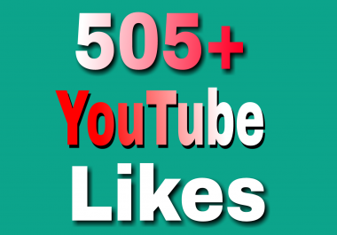 Guaranteed 500+YouTube video Likes 2/4 hours in complete