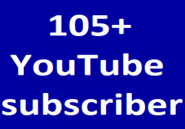 Safe 105+YouTube Channel subscribers non drop 1-2 hours in complete