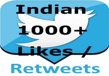 1000 Indian Retweets or 1000 Indian Favorites/Likes