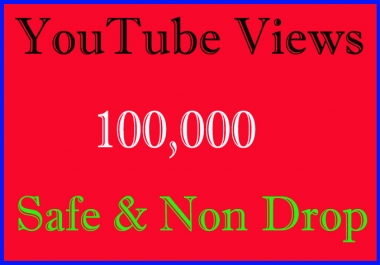 100K Or 100,000 Or 100000 YouTube Views Non Drop with Some Likes And Comments