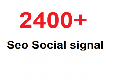 Most Successful 2400+ Seo Social SIgnal From Top 3 social Media sites