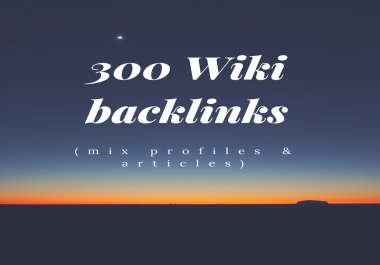 Wiki backlinks (mix profiles & articles) 300