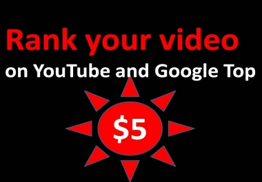 Rank your video  on YouTube and Google Top