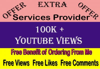 New Year Big Discount 100k (100,000 or 100000) Youtube Views 100 likes and Comments Free
