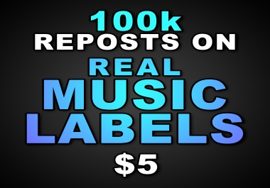 100k Soundcloud REPOSTS from actual MUSIC LABELS