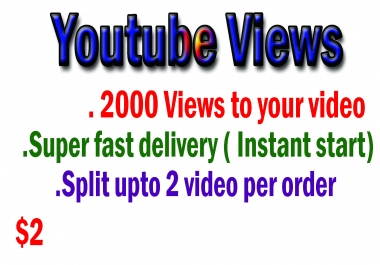 Start Instant 2,000 - 2,200 Youtube Views OR 10 +Like OR 10 +Comment and 10 +subscribers Super Fast delivery