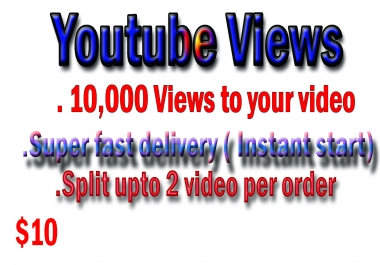 Start Instant 10,000 - 11,000 Youtube Views OR 10 +Like OR 10 +Comment and 10 +subscribers Super Fast delivery