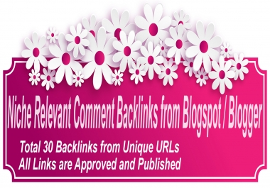 Human created Niche Relevant Comment Backlinks from Blogspot / Blogger