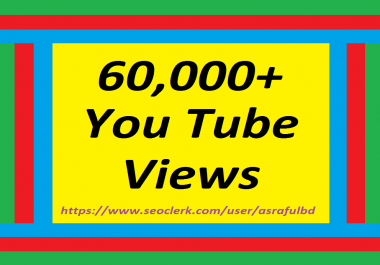 60,000+High Retention Youtube vi-ew-s non drop very fast within super speed