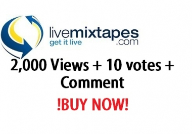 Livemixtapes real 2,000 views + 10 vote + 10 comment