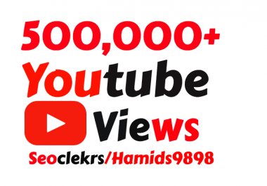 Adding 500,000+ High Quality YouTube Views!