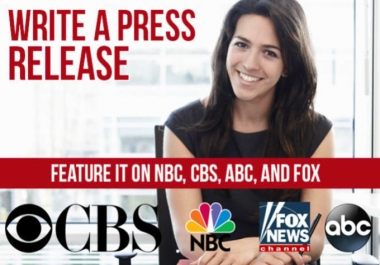 Write Press Release on Fox, CBS, NBC, ABC, Digital Journal & 300+