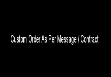 Custom Order As Per Message / Contract