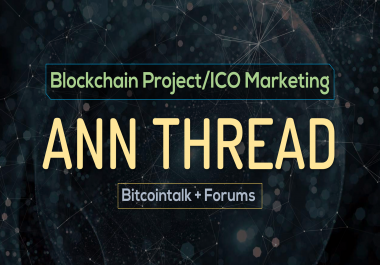 Blockchain Project/ICO Marketing on Bitcointalk + 20 Forums via ANN Thread