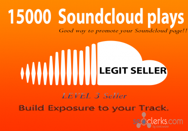 give you legit 15000+ Soundcloud plays to your Sound wit... for $1
