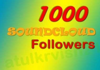 GET 1000 HQ SOUNDCLOUD FOLLOWERS