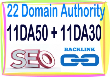 Get 22 DA (Domain Authority) 11 DA50 - 11 DA30-High Quality backlinks