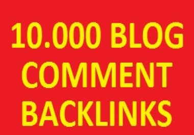 10.000 BLOG COMMENTS backlinks