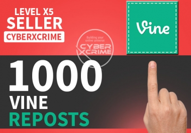 give you 1,000 Vine Reposts for $1