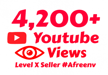i will add 4200 to 4500+ High Quality Youtube views for $1
