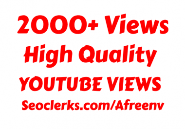 i will add  2000-2500+ High Quality Youtube Views