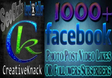 Get You 1000+ Facebook Photo,Post,Video Likes OR Subscri... for $1