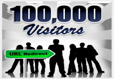 Need 100K Targeted Traffic to Redirect URL