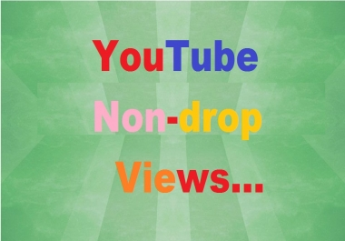 Instant need 15k non-drop youtube views for